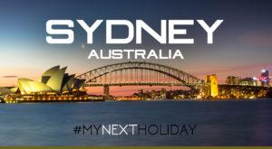 #MyNextHoliday - Sydney, Australia