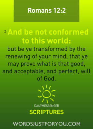Daily Messenger Scriptures – Romans 12:2