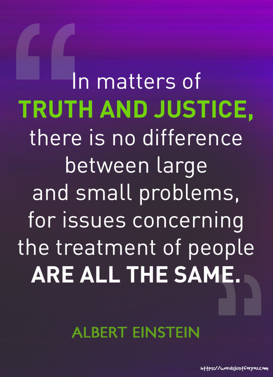 Famous Quotes by Albert Einstein about Truth and Justice