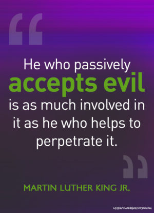Famous Quote by Martin Luther King Jr. about accepting evil