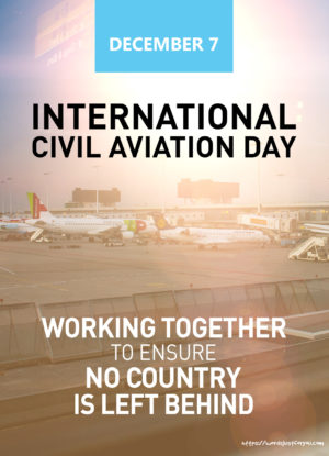 International Civil Aviation Day – 7 December