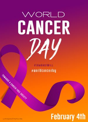 World Cancer Day – 4th February