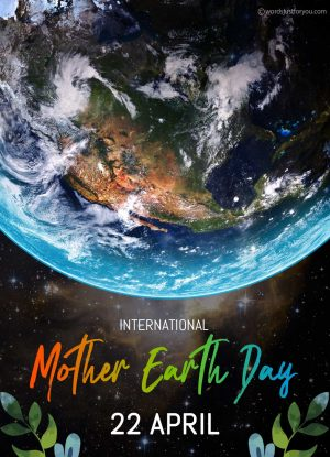International Mother Earth Day - 22 April