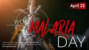 World Malaria Day - 25 April