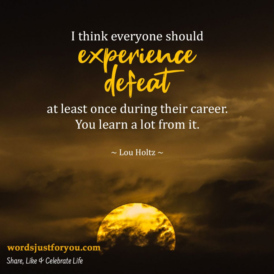 Experience Defeat - Famous Quote by Lou Holtz