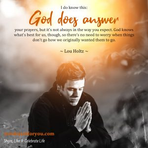 God answers our prayers - Famous Quote by Lou Holtz