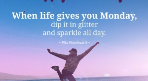 Happy Monday Quote by Ella Woodword