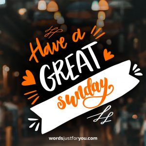 Wishing you a Wonderful & Happy Sunday