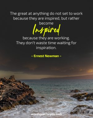 Inspired - Quote by Ernest Newman