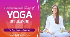 International Day of Yoga - 21 June