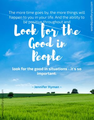 Look for the Good in People - Quote by Jennifer Hyman