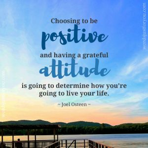 Choosing to be Positive - Quote by Joel Osteen