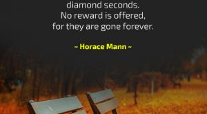 Lost - gone forever. Quote by Horace Mann