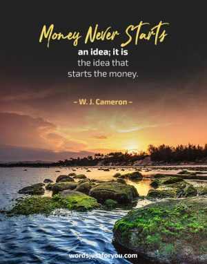 Money Never Starts an idea