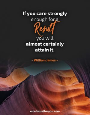 Result - Quote by ~ William James ~