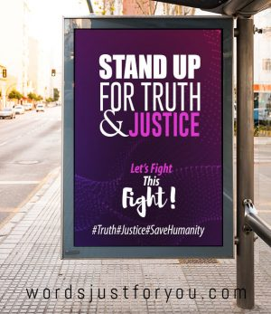Stand up for truth and justice