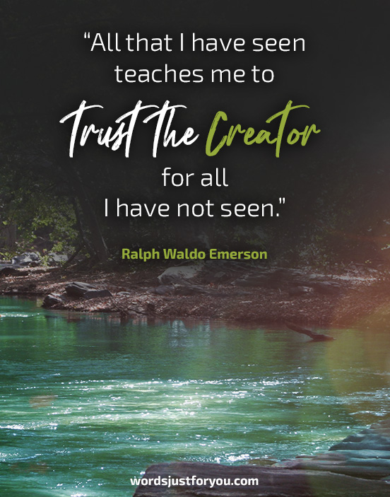 Trust the Creator - Quote by Ralph Waldo Emerson