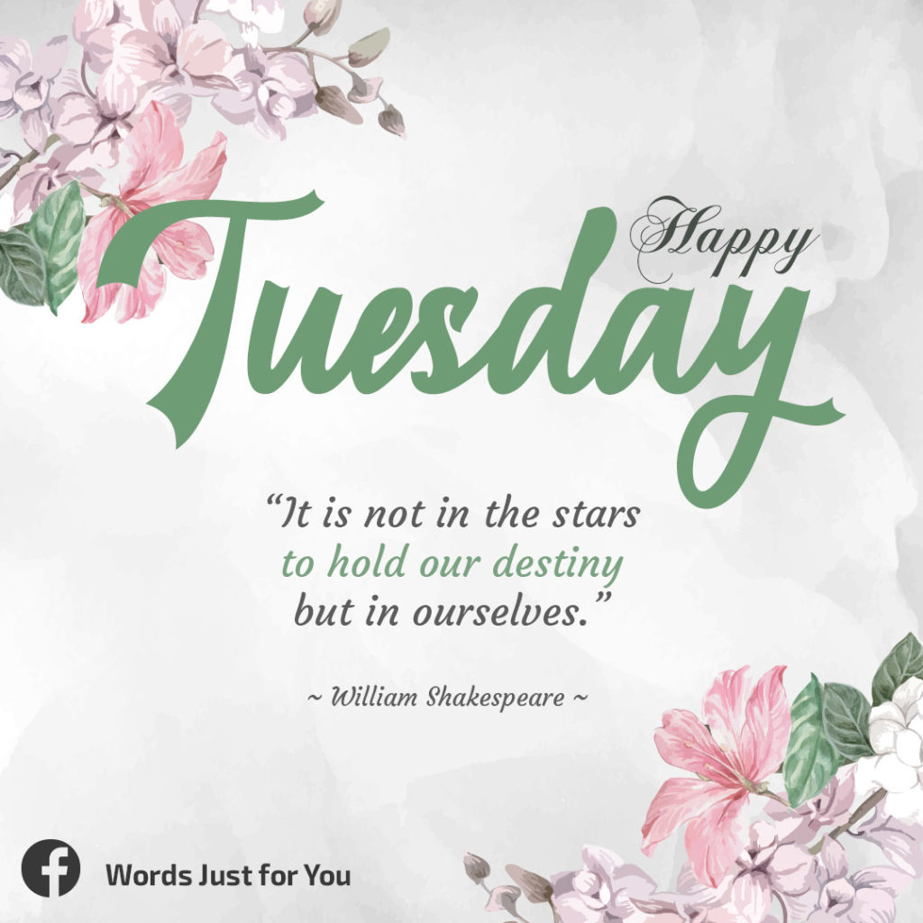 Happy Tuesday Quote by WIlliam Shakespeare