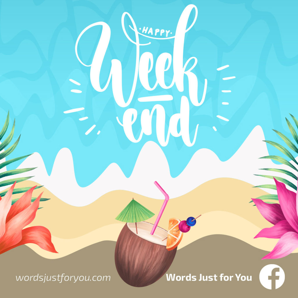 Happy Weekend card_wordsjustforyou.com01060719