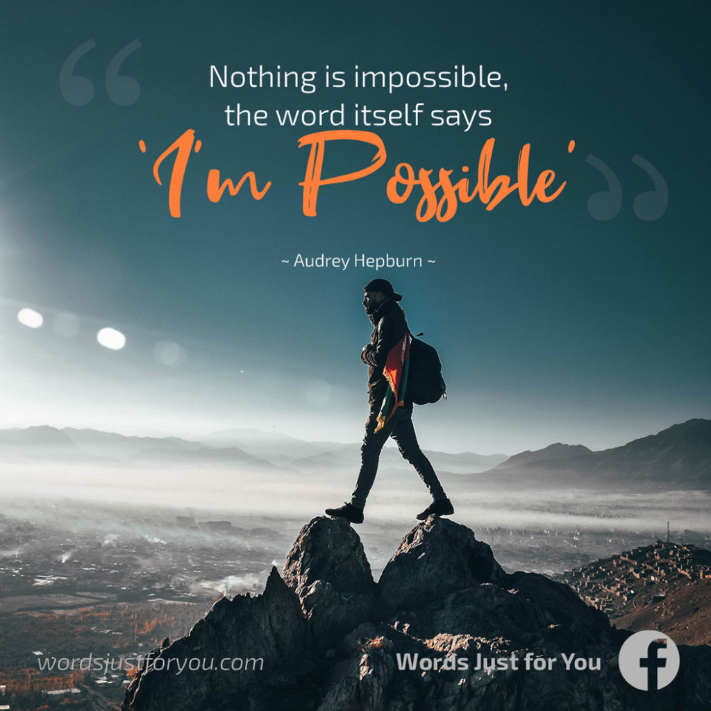 Motivational Quote by Audrey Hepburn - Nothing is impossible-wordsjustforyou.com_04300719