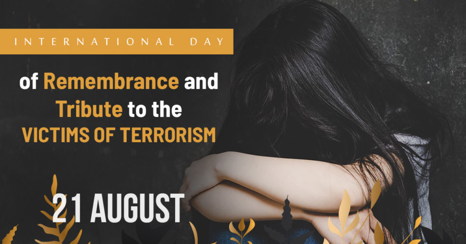 International Day of Remembrance and Tribute to the Victims of Terrorism, 21 August