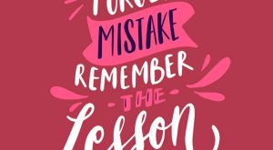 Forget the Mistake, Remember the Lesson Image