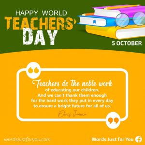 """""""Teachers do the noble work of educating our children. And we can't thank them enough for the hard work they put in every day to ensure a bright future for all of us."""" Denis Juneau"""